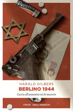 Berlino 1944 von Gilbers,  Harald