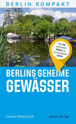 Berlins geheime Gewässer von Paetzholdt,  Svenja