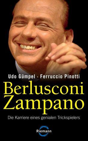 Berlusconi Zampano – von Gümpel,  Udo, Liebl,  Elisabeth, Pinotti,  Ferruccio