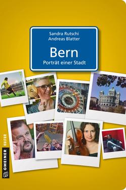 Bern – Porträt einer Stadt von Blatter,  Andreas, Rutschi,  Sandra