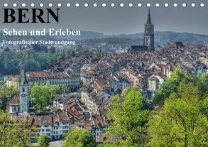 Bern… / Sehen und Erleben / Fotografischer Stadtrundgang (Tischkalender 2018 DIN A5 quer) von Michel,  Susan