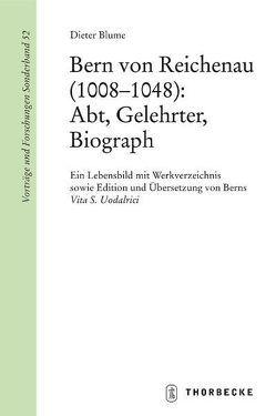 Bern von Reichenau (1008–1048): Abt, Gelehrter, Biograph von Blume,  Dieter, Uodalrici,  Berns V