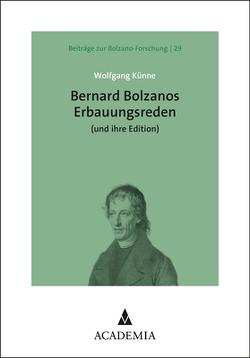 Bernard Bolzanos Erbauungsreden (und ihre Edition) von Künne,  Wolfgang