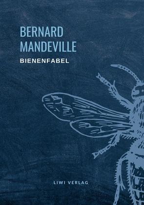 Bernard Mandeville: Die Bienenfabel von Mandeville,  Bernard