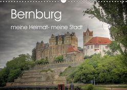 Bernburg meine Heimat – meine Stadt (Wandkalender 2019 DIN A3 quer)