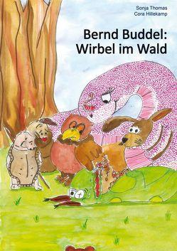 Bernd Buddel: Wirbel im Wald von Hillekamp,  Cora, Thomas,  Sonja