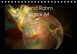 Bernd Rahm Digital Art (Tischkalender 2019 DIN A5 quer) von Rahm,  Bernd
