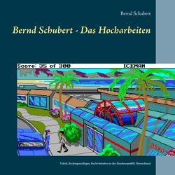 Bernd Schubert – Das Hocharbeiten von Schubert,  Bernd