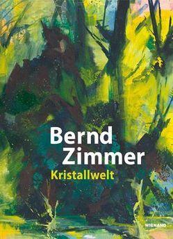 Bernd Zimmer. Kristallwelt von Grasskamp,  Walter, Küster,  Bernd, Schleif,  Nina, Wieczorek,  Gesa