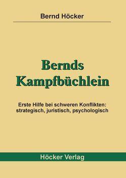 Bernds Kampfbüchlein von Höcker,  Bernd