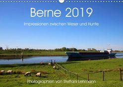 Berne 2019. Impressionen zwischen Weser und Hunte (Wandkalender 2019 DIN A3 quer) von Lehmann,  Steffani
