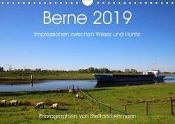 Berne 2019. Impressionen zwischen Weser und Hunte (Wandkalender 2019 DIN A4 quer) von Lehmann,  Steffani