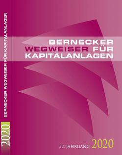 Bernecker Wegweiser für Kapitalanlagen 2020 von Bernecker,  Hans A.