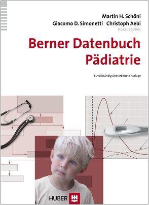 Berner Datenbuch Pädiatrie von Aebi,  Christoph, Schöni,  Martin H., Simonetti,  Giacomo