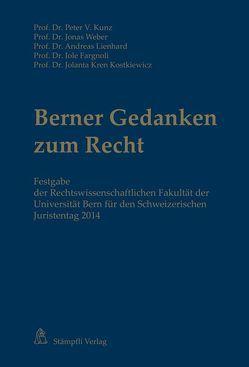 Berner Gedanken zum Recht von Fargnoli,  Iole, Kren Kostkiewicz,  Jalanta, Kunz,  Peter V, Lienhard,  Andreas, Weber,  Jonas