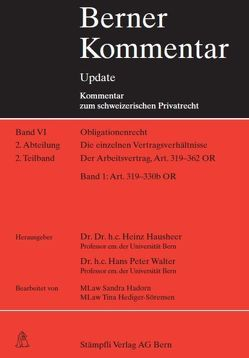 Berner Kommentar Update – Art. 319-362 OR, Lieferung 7, Der Arbeitsvertrag. (Arbeitsrecht) von Hausheer,  Heinz, Walter,  Hans Peter