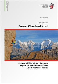 Berner Oberland Nord von Gerber,  Martin