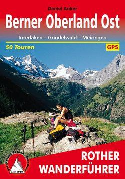Berner Oberland Ost (E-Book) von Anker,  Daniel
