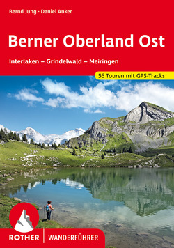 Berner Oberland Ost von Anker,  Daniel