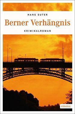 Berner Verhängnis von Suter,  Hans
