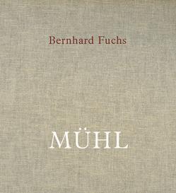 Bernhard Fuchs. MÜHL