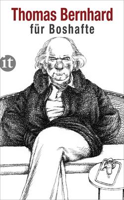 Bernhard für Boshafte von Bernhard,  Thomas, Fellinger,  Raimund