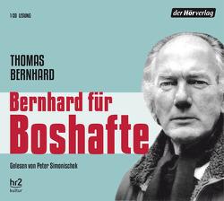 Bernhard für Boshafte von Bernhard,  Thomas, Schmid,  Burkhard, Simonischek,  Peter