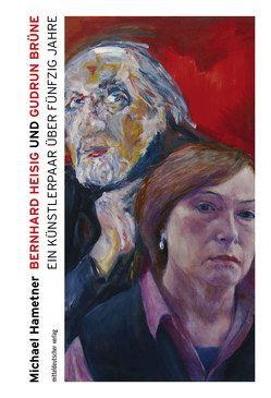 Bernhard Heisig und Gudrun Brüne von Hametner,  Michael