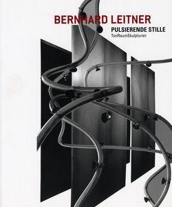 Bernhard Leitner – Pulsierende Stille von Dankl,  Günther, Leitner,  Bernhard, Meighörner,  Wolfgang, Moser,  Lilly, Samsonow,  Elisabeth