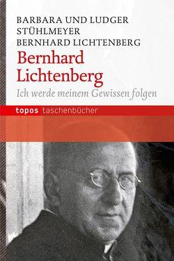 Bernhard Lichtenberg von Stühlmeyer,  Barbara, Stühlmeyer,  Ludger