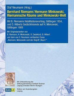Bernhard Riemann / Hermann Minkowski, Riemannsche Räume und Minkowski-Welt von Neumann,  Olaf