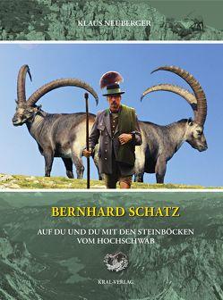 Bernhard Schatz – Auf Du und Du mit den Steinböcken am Hochschwab von Neuberger,  Klaus, Schatz,  Bernhard