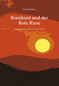 Bernhard und der Rote Riese von Seredzun,  Harald