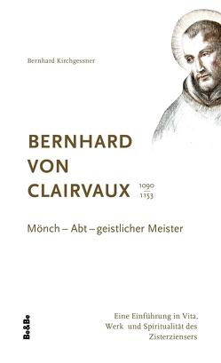 Bernhard von Clairvaux 1090-1153 von Kirchgessner,  Bernhard