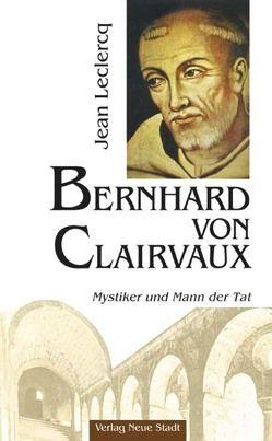 Bernhard von Clairvaux von Benning,  Hermann J., Leclercq,  Jean