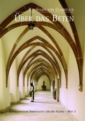 Bernhard von Clairvaux, Über das Beten von Brem O. Cist.,  Sr. M. Hildegard, Schwestern der Abtei