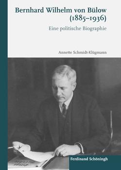 Bernhard Wilhelm von Bülow (1885-1936) von Schmidt-Klügmann,  Annette