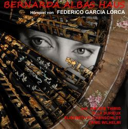 Bernharda Albas Haus von Ahlsen,  Leopold, Beck,  Enrique, Koester,  Jan, Lorca,  Federico García, Westphal,  Gert
