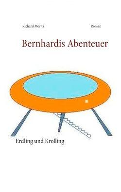 Bernhardis Abenteuer von Moritz,  Richard