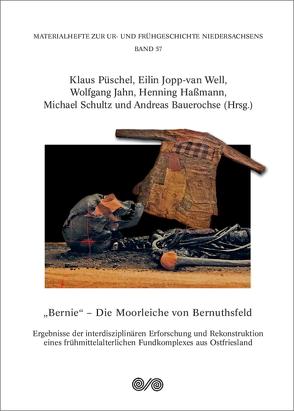 """""""Bernie"""" – Die Moorleiche von Bernuthsfeld von Bauerochse,  Andreas, Hassmann,  Henning, Jahn,  Wolfgang, Jopp-van Well,  Eilin, Püschel,  Klaus, Schultz,  Michael"""