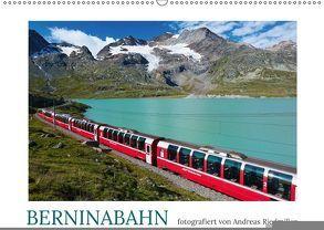 Berninabahn – fotografiert von Andreas Riedmiller (Wandkalender 2018 DIN A2 quer) von Riedmiller,  Andreas