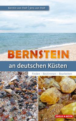 Bernstein an deutschen Küsten von Holt,  Jens von, Holt,  Kerstin von