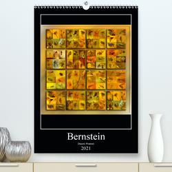 Bernstein (Premium, hochwertiger DIN A2 Wandkalender 2021, Kunstdruck in Hochglanz) von Wentzel,  Danuta