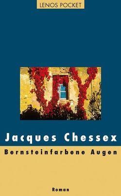 Bernsteinfarbene Augen von Chessex,  Jacques, Schwander,  Marcel
