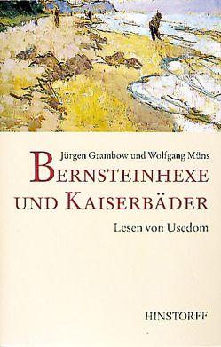Bernsteinhexe und Kaiserbäder von Grambow,  Jürgen, Müns,  Wolfgang