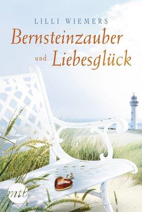 Bernsteinzauber und Liebesglück von Wiemers,  Lilli