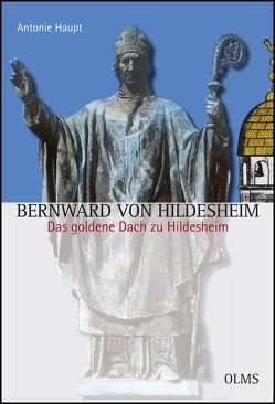 Bernward von Hildesheim. – Das goldene Dach zu Hildesheim von Haupt,  Antonie