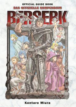 Berserk Official Guide Book – Das offizielle Kompendium von Lange,  Markus, Miura,  Kentaro