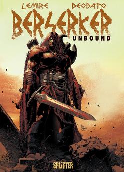 Berserker Unbound von Deodato Jr.,  Mike, Lemire,  Jeff