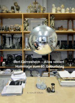 Bert Gerresheim – Alles vexiert von Gerresheim,  Bert, Husmeier-Schirlitz,  Dr. Uta, Nowald,  Karlheinz